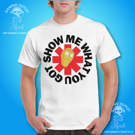 Show Me What You Got Rick Morty Red Hot Chilli Peppers Parody T Shirt